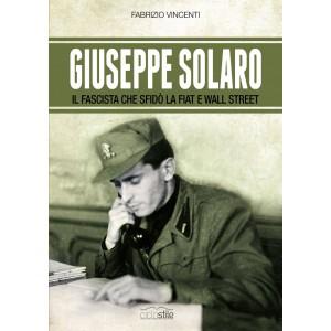 giuseppe-solaro-il-fascista-che-sfido-la-fiat-e-wall-street