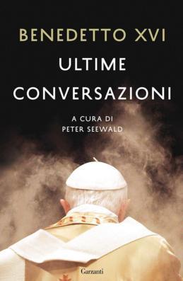 papa-benedetto-xvi-ultime-conversazioni