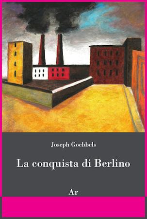 goebbels-la-conquista-di-berlino