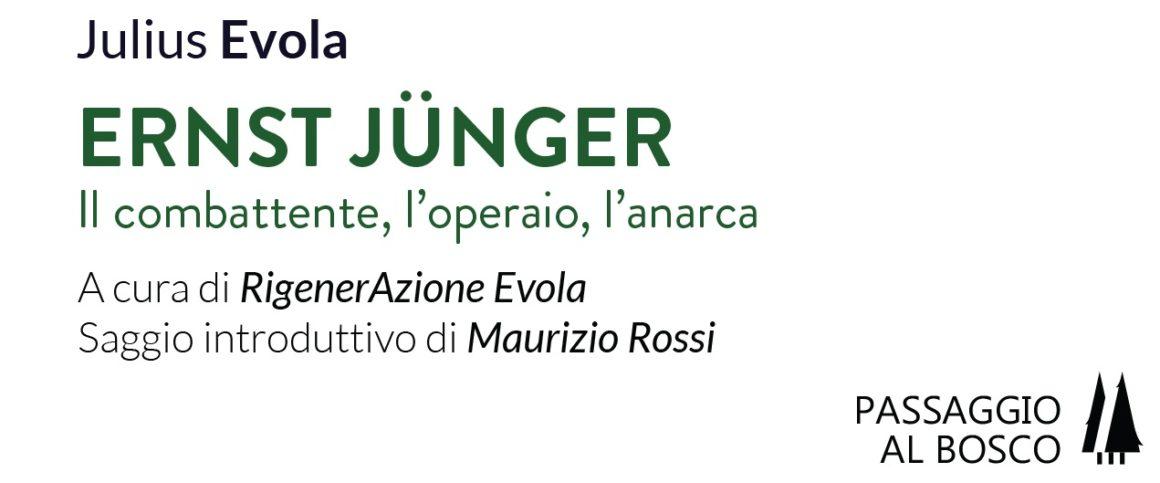 (www.rigenerazionevola.it) – 26/09/2017 –La prima opera di Julius Evola curata da RigenerAzione Evola,Ernst Jünger, il combattente, l'operaio, l'anarca, è ormai disponibile sugli scaffali ed online. […]