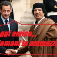 Sarkozy, chi la Libia ferisce, di Libia perisce